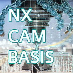 NX CAM Basis - Schulung